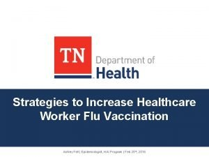 Strategies to Increase Healthcare Worker Flu Vaccination Ashley