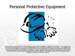 Personal Protective Equipment These handouts and documents with