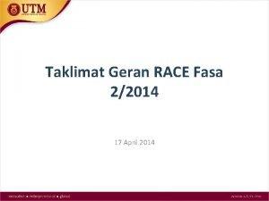 Taklimat Geran RACE Fasa 22014 17 April 2014