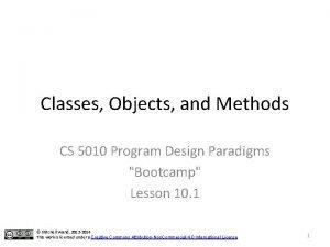 Classes Objects and Methods CS 5010 Program Design