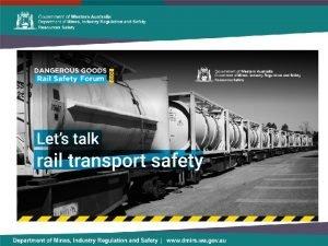Dangerous Goods Rail Safety Forum An Operators Perspective