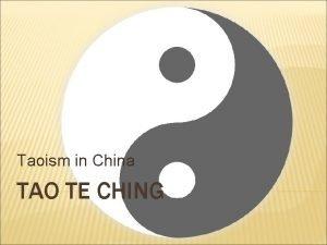 Taoism in China TAO TE CHING ORIGINS The