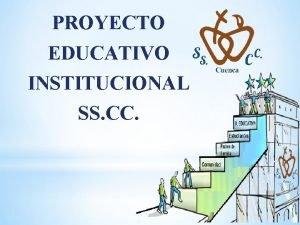 PROYECTO EDUCATIVO INSTITUCIONAL SS CC PEI DIRECTIVOS RECTORA