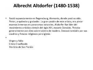 Albrecht Altdorfer 1480 1538 Naci supuestamente en Regensburg
