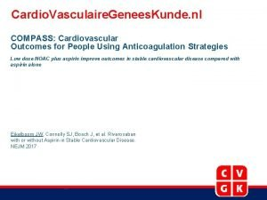 Cardio Vasculaire Genees Kunde nl COMPASS Cardiovascular Outcomes