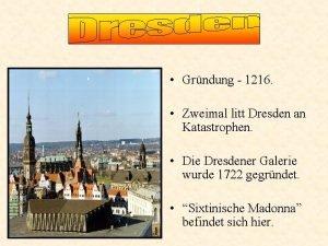 Grndung 1216 Zweimal litt Dresden an Katastrophen Die
