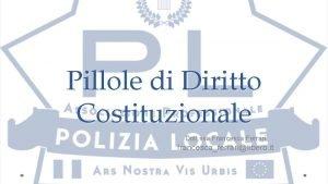 Pillole di Diritto Costituzionale Dott ssa Francesca Ferrari