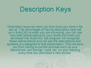 Description Keys Description keys can save you time