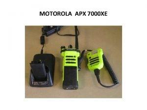 MOTOROLA APX 7000 XE MOTOROLA APX 7000 XE