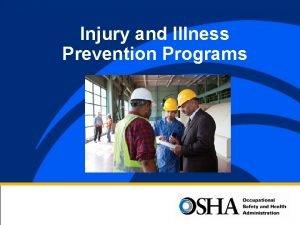 Injury and Illness Prevention Programs Injury and Illness