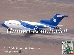 Guinea Ecuatorial Carta de Fernando Gamboa Montaje Toms