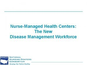 NurseManaged Health Centers The New Disease Management Workforce