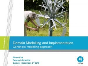 Domain Modelling and Implementation Canonical modelling approach Simon