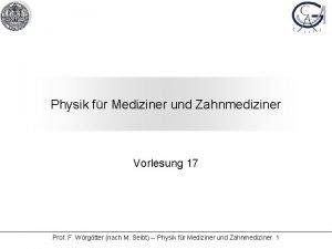 Physik fr Mediziner und Zahnmediziner Vorlesung 17 Prof