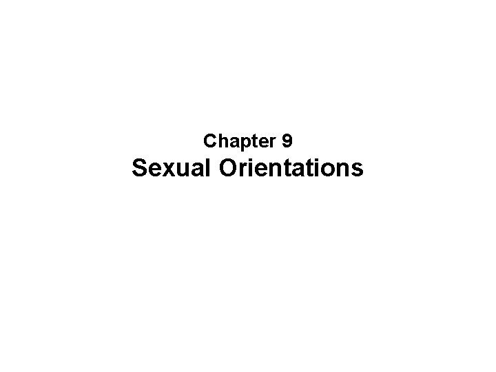 Chapter 9 Sexual Orientations Sexual Orientation Sexual orientation