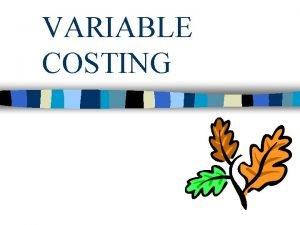 VARIABLE COSTING HARGA POKOK VARIABEL VARIABEL COSTING DEFINISI