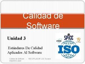 Calidad de Software Unidad 3 Estndares De Calidad