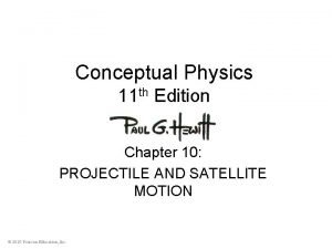 Conceptual Physics 11 th Edition Chapter 10 PROJECTILE