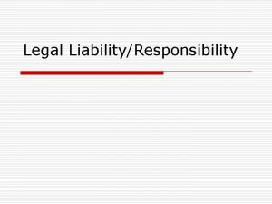 Legal LiabilityResponsibility Legal considerations for the athletic trainer
