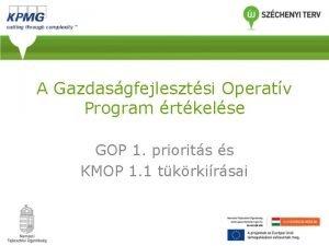 A Gazdasgfejlesztsi Operatv Program rtkelse GOP 1 priorits
