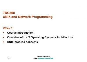 TDC 368 UNIX and Network Programming Week 1