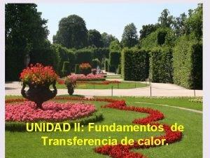 UNIDAD II Fundamentos de Transferencia de calor OBJETIVOS