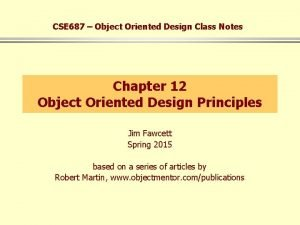 CSE 687 Object Oriented Design Class Notes Chapter