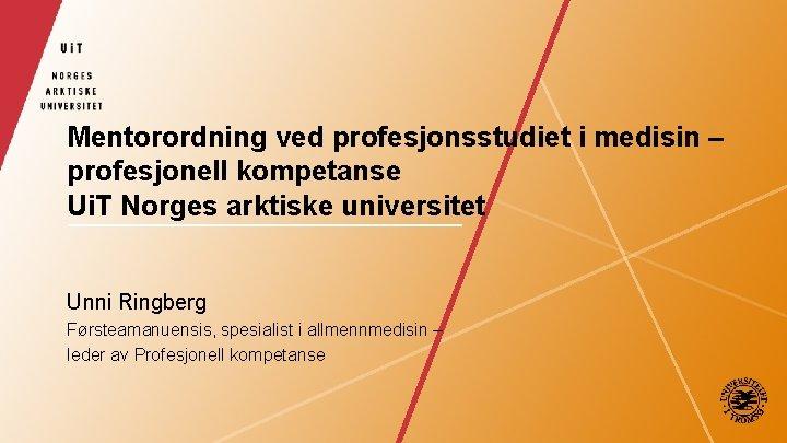 Mentorordning ved profesjonsstudiet i medisin profesjonell kompetanse Ui