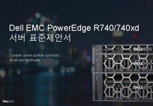 Dell EMC Power Edge R 740740 xd Dynamic