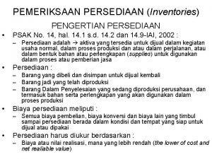 PEMERIKSAAN PERSEDIAAN Inventories PENGERTIAN PERSEDIAAN PSAK No 14