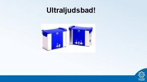 Ultraljudsbad Hur fungerar ultraljud Vibrationer med frekvenser ver