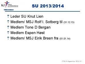 SU 20132014 Fallskjermseksjonen Leder SU Knut Lien Medlem