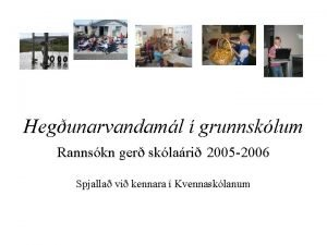 Hegunarvandaml grunnsklum Rannskn ger sklari 2005 2006 Spjalla