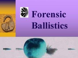 Forensic Ballistics 11252020 Chem195 H 1 11252020 Chem195