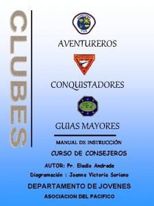 AVENTUREROS CONQUISTADORES GUIAS MAYORES MANUAL DE INSTRUCCIN CURSO