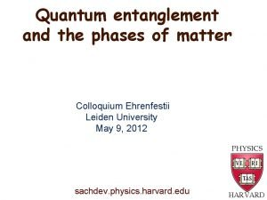 Quantum entanglement and the phases of matter Colloquium