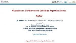 Nivelacin en el Observatorio Geodsico Argentino Alemn AGGO