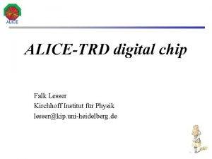 ALICETRD digital chip Falk Lesser Kirchhoff Institut fr