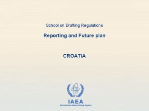 School on Drafting Regulations Reporting and Future plan