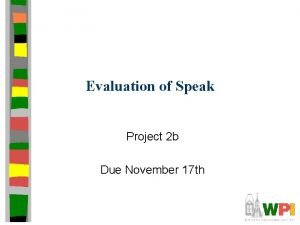 Evaluation of Speak Project 2 b Due November
