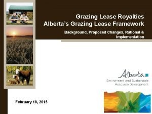 Grazing Lease Royalties Albertas Grazing Lease Framework Background