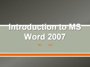 Introduction to MS Word 2007 Microsoft office Word