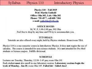 Syllabus Physics 110 Introductory Physics 110 Fall 2019