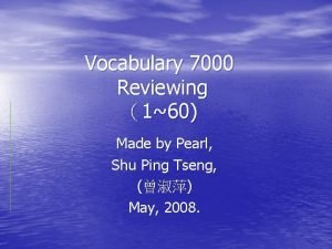 Vocabulary 7000 Reviewing 160 Made by Pearl Shu