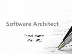Software Architect Tomek Marsza Wsinf 2016 Who is