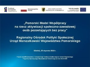 Pomorski Model Wsppracy na rzecz aktywizacji spoecznozawodowej osb