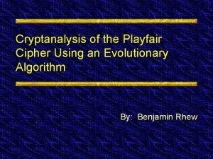 Cryptanalysis of the Playfair Cipher Using an Evolutionary