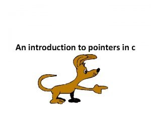 An introduction to pointers in c Pointers are
