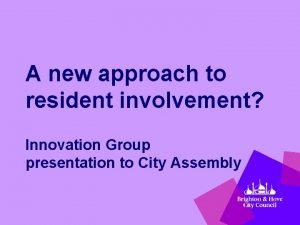 A new approach to resident involvement Innovation Group