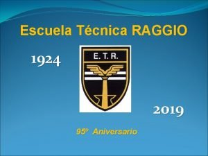 Escuela Tcnica RAGGIO 1924 2019 95 Aniversario RECTOR